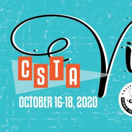 CSTA Virtual California Science Education Conference 2020
