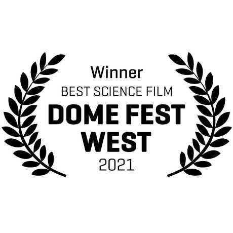 Laurels for Best Science Film at Dome Fest West 2021